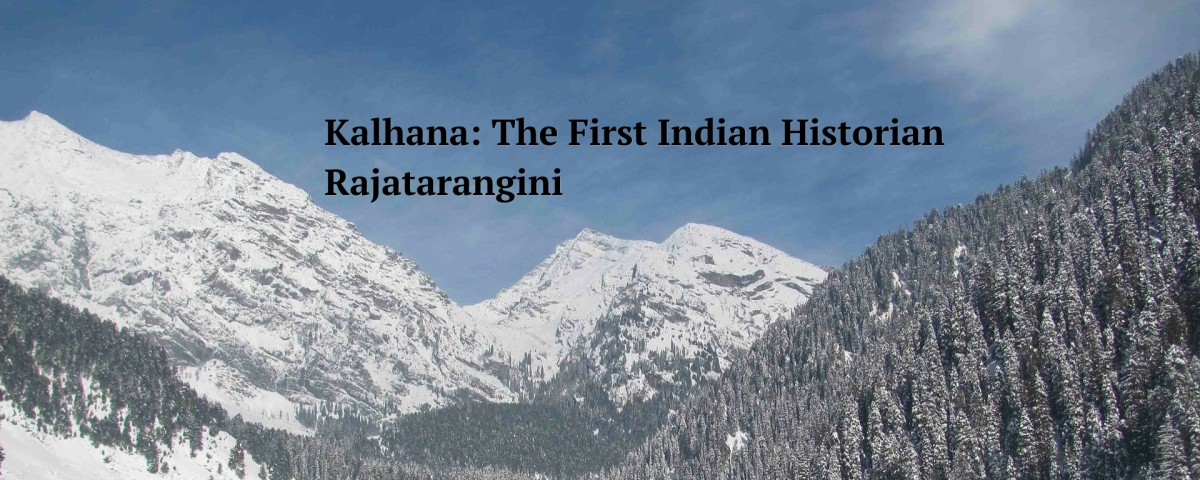 Kalhana: The First Historian of India